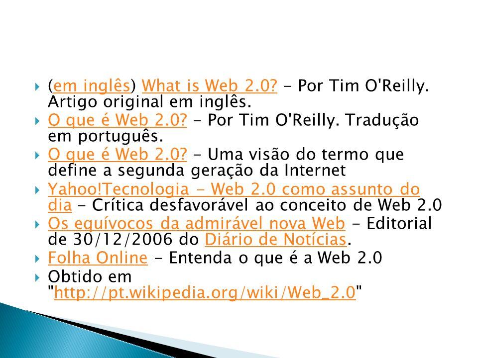 (em inglês) What is Web 2. - Por Tim O Reilly