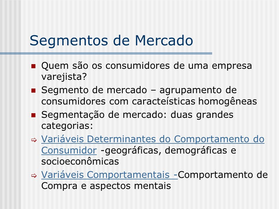 Segmentos de Mercado Quem são os consumidores de uma empresa varejista