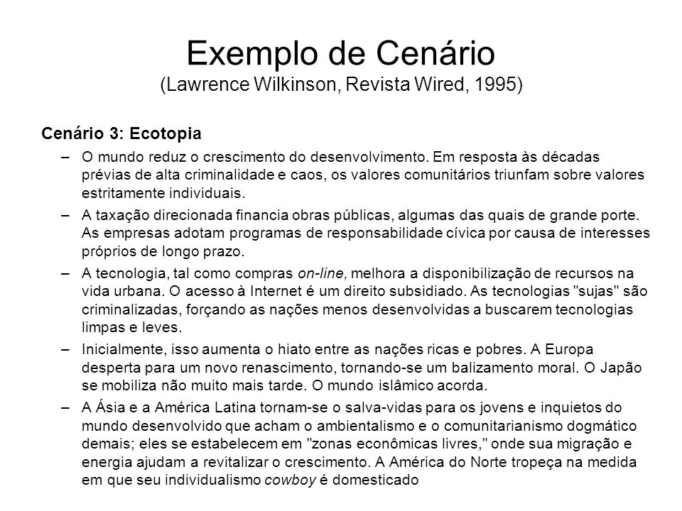 Exemplo de Cenário (Lawrence Wilkinson, Revista Wired, 1995)