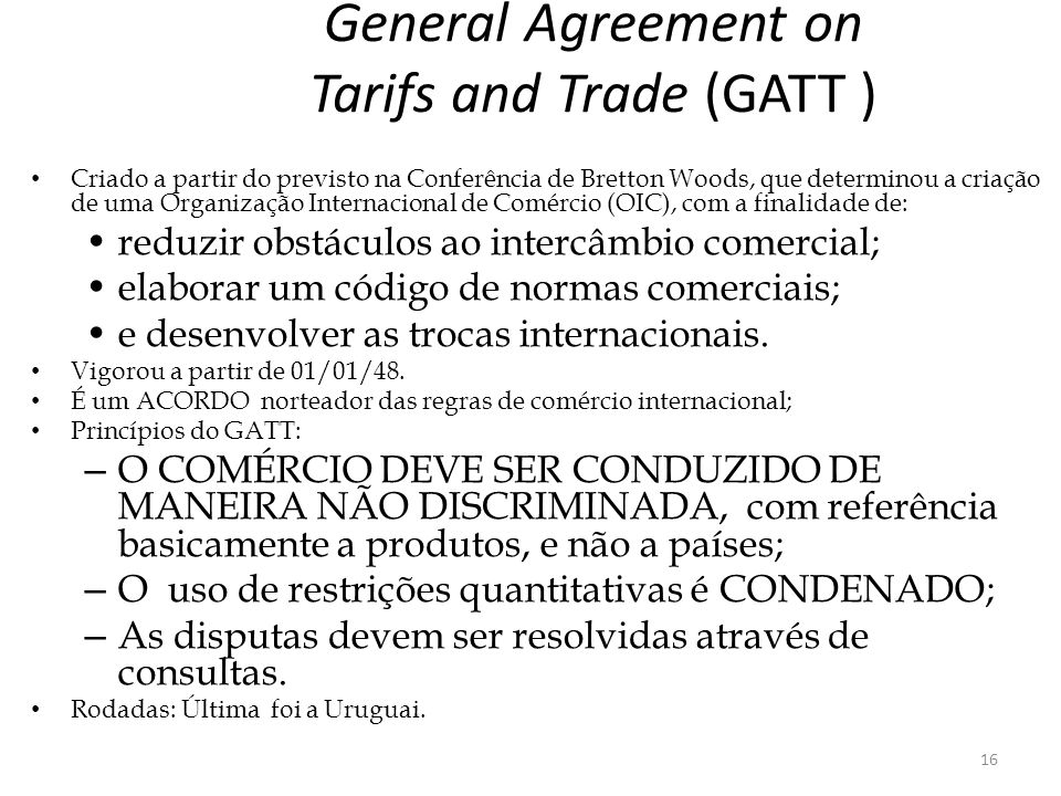 General Agreement on Tarifs and Trade (GATT )