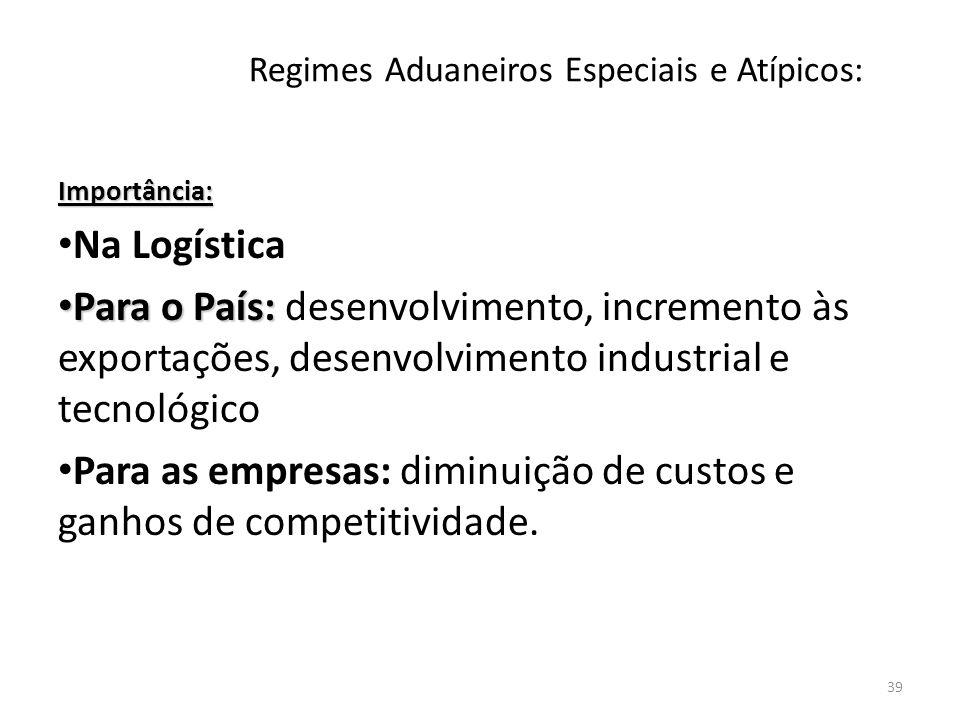 Regimes Aduaneiros Especiais e Atípicos: