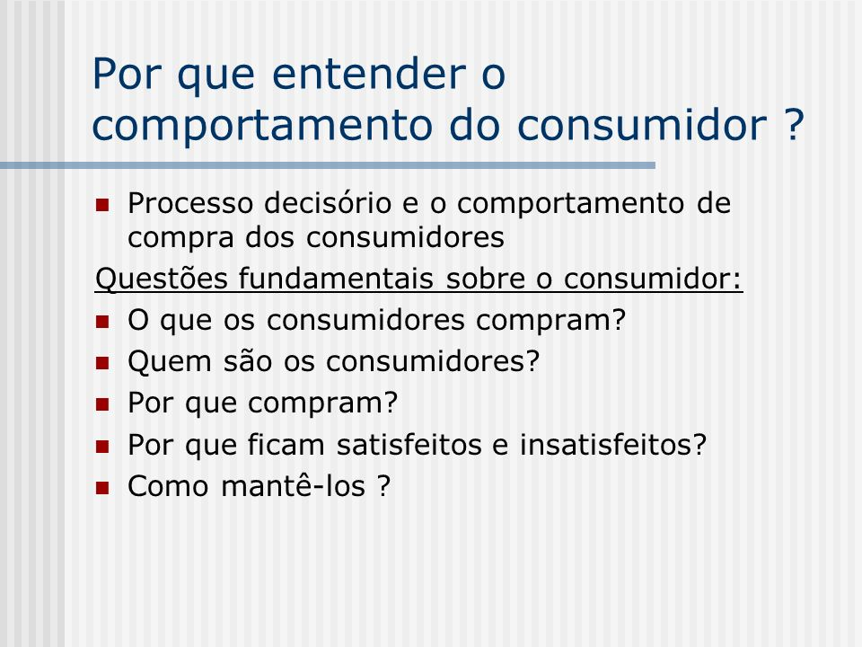 Por que entender o comportamento do consumidor