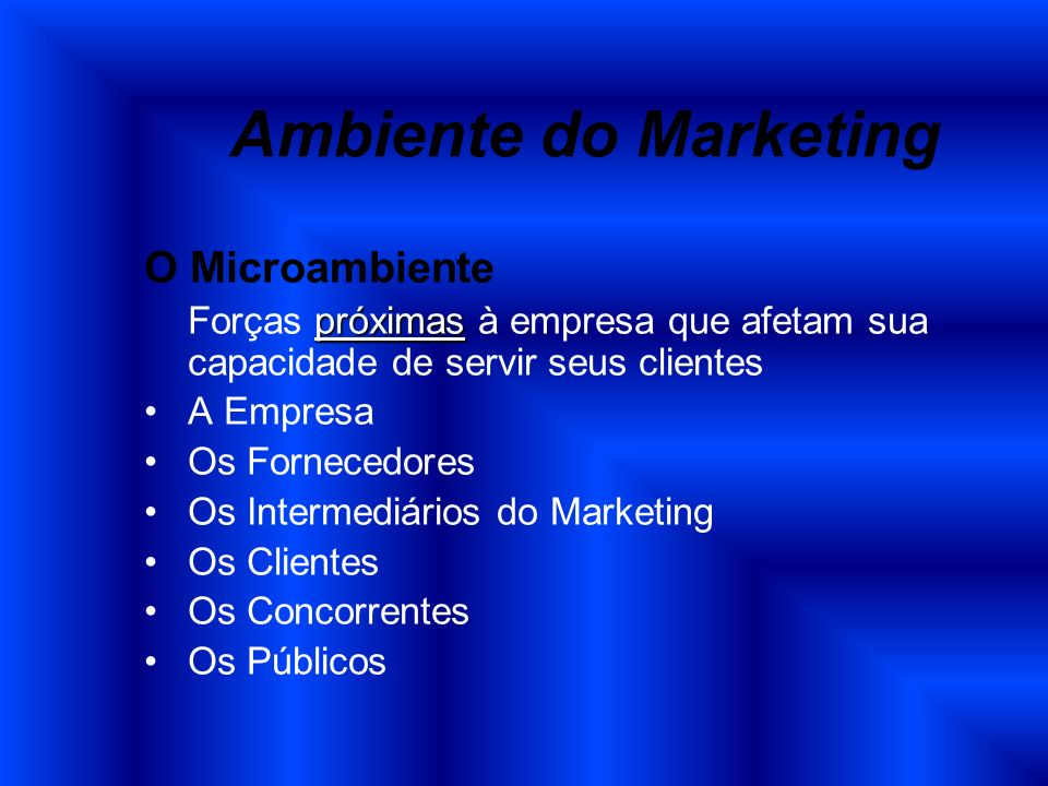 Ambiente do Marketing O Microambiente A Empresa Os Fornecedores