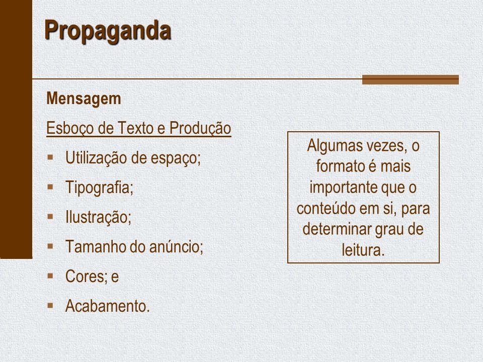 Propaganda Mensagem Esboço de Texto e Produção Utilização de espaço;