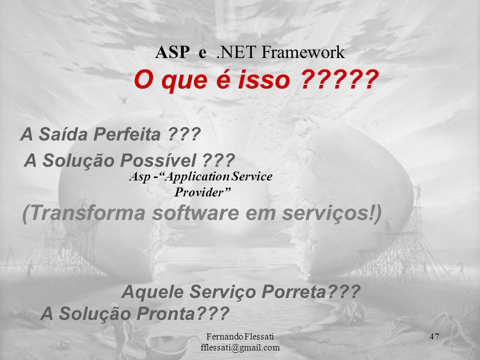 Asp - Application Service (Transforma software em serviços!)