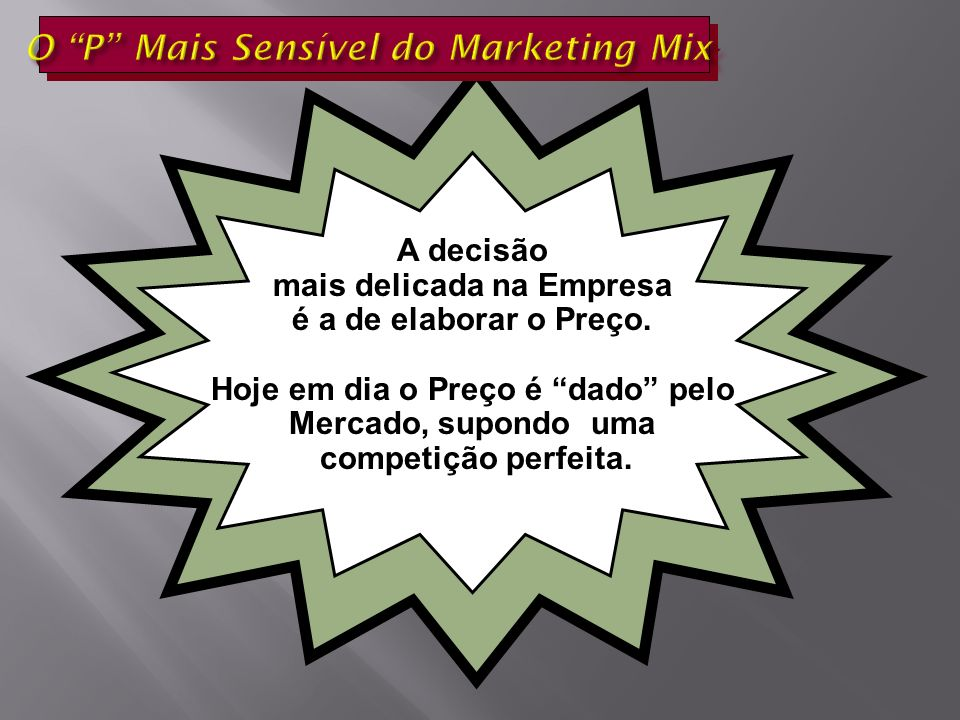 O P Mais Sensível do Marketing Mix