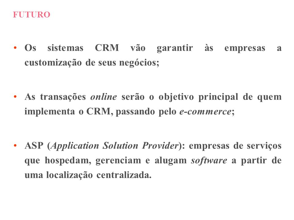 FUTUROOs sistemas CRM vão garantir às empresas a customização de seus negócios;