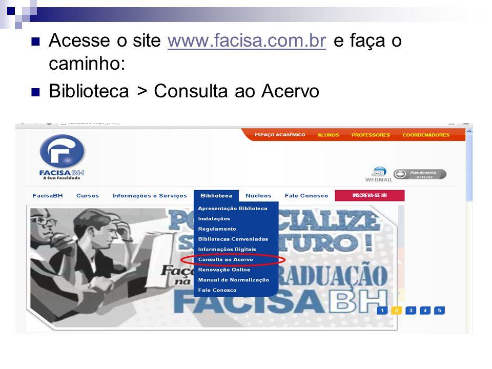 Acesse o site www.facisa.com.br e faça o caminho: