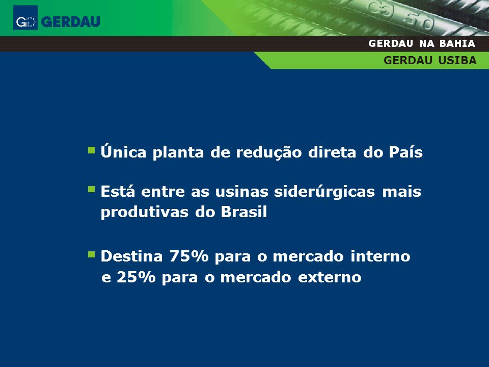 Única planta de redução direta do País