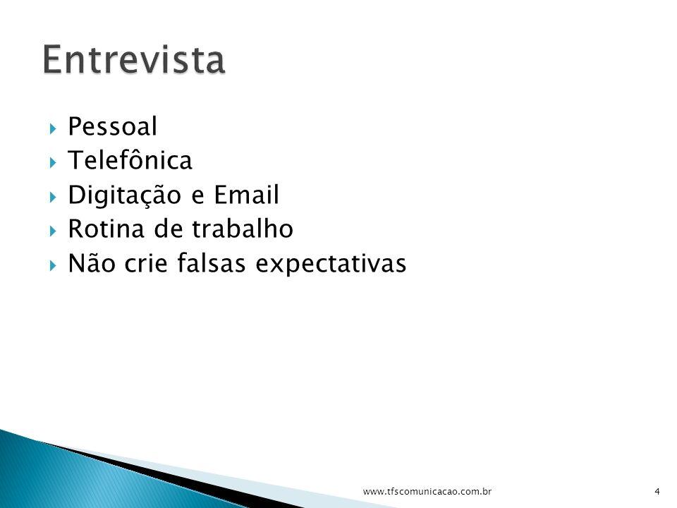 Entrevista Pessoal Telefônica Digitação e Email Rotina de trabalho