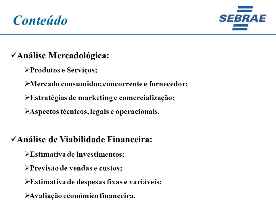 Conteúdo Análise Mercadológica: Análise de Viabilidade Financeira: