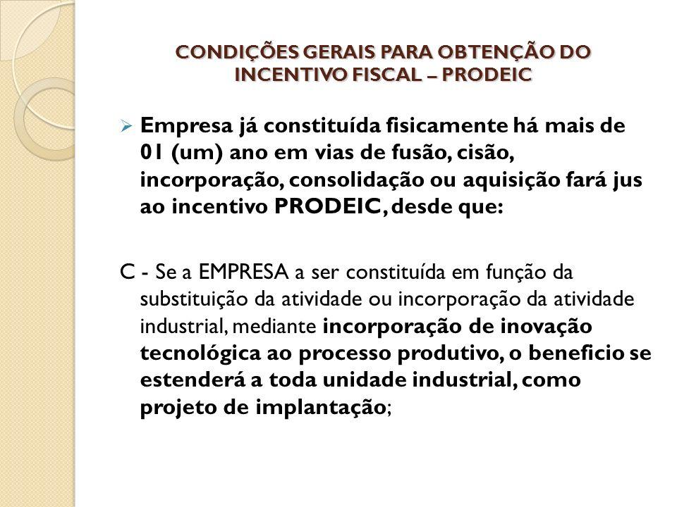 CONDIÇÕES GERAIS PARA OBTENÇÃO DO INCENTIVO FISCAL – PRODEIC