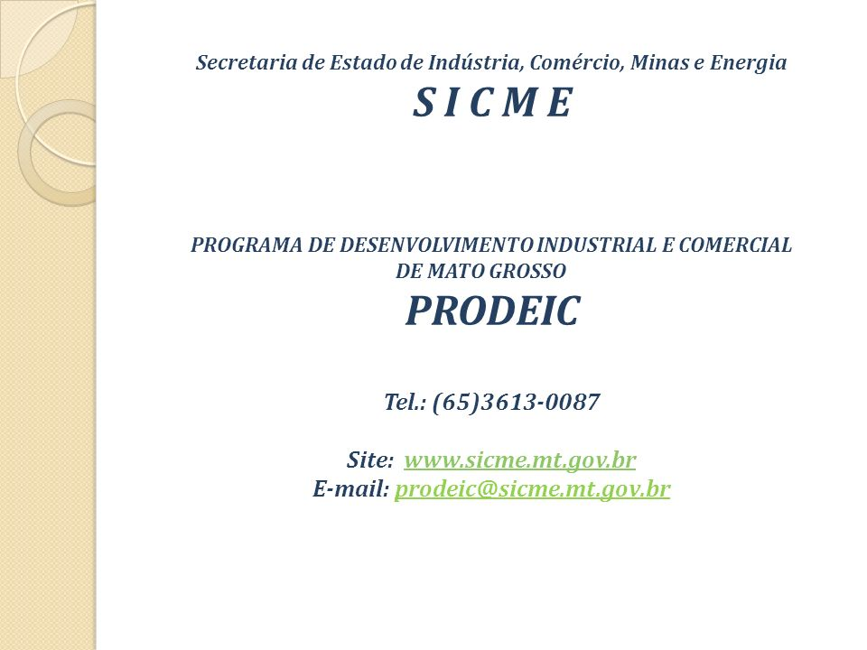S I C M E PRODEIC Tel.: (65)3613-0087 Site: www.sicme.mt.gov.br