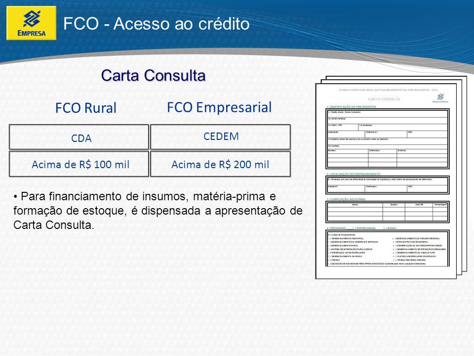 FCO - Acesso ao crédito Carta Consulta FCO Rural FCO Empresarial CDA