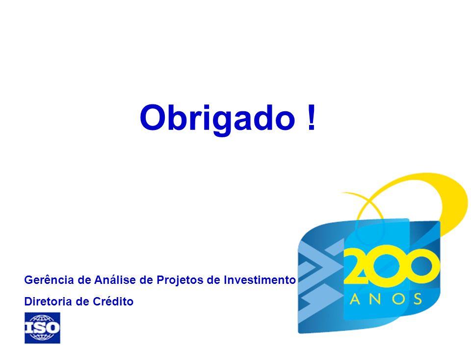 Obrigado ! Gerência de Análise de Projetos de Investimento