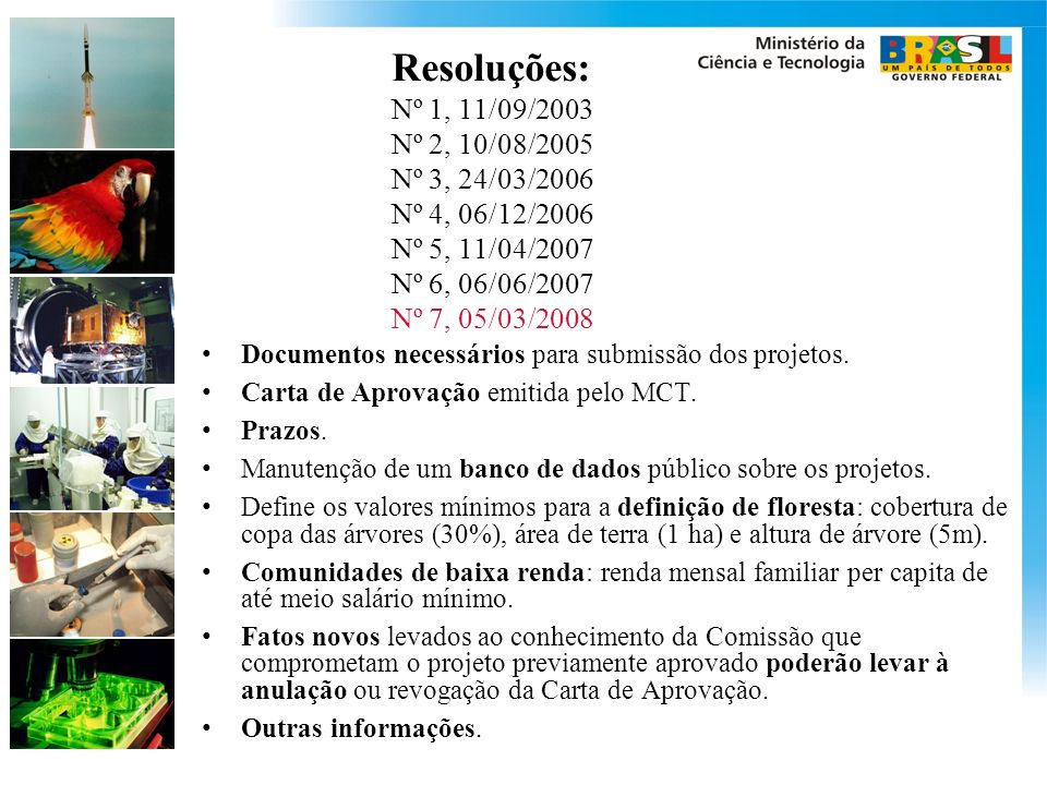 Resoluções: Nº 1, 11/09/2003 Nº 2, 10/08/2005 Nº 3, 24/03/2006 Nº 4, 06/12/2006 Nº 5, 11/04/2007 Nº 6, 06/06/2007 Nº 7, 05/03/2008
