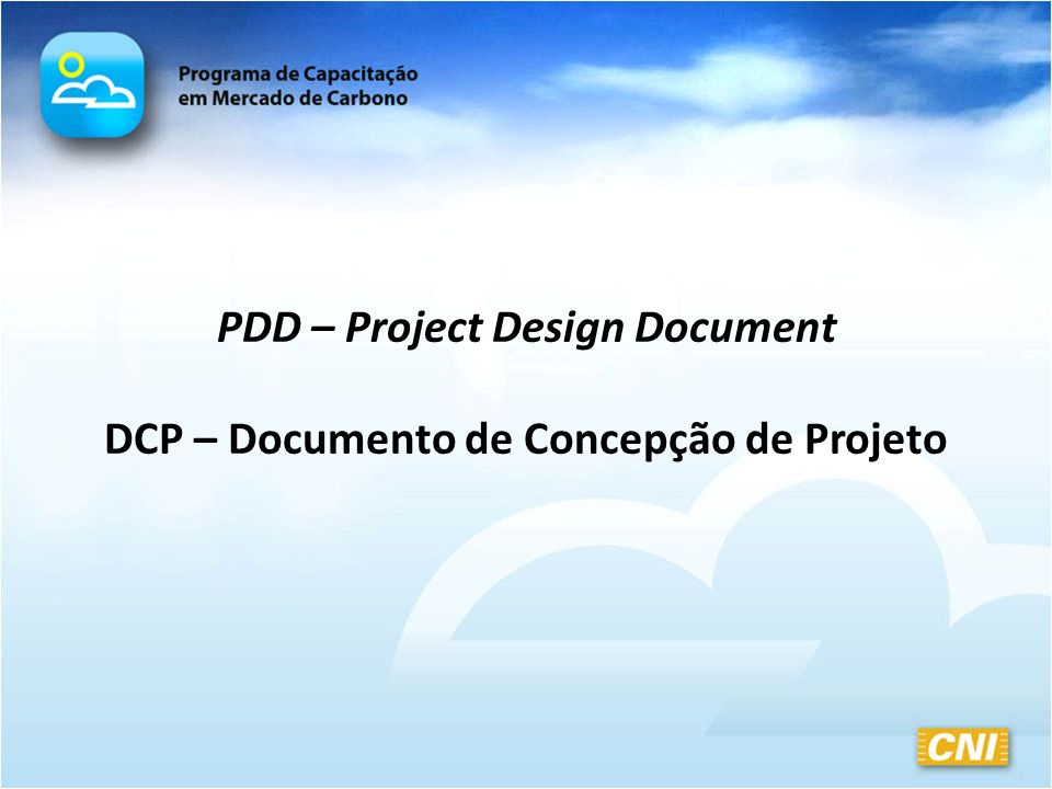 PDD – Project Design Document DCP – Documento de Concepção de Projeto
