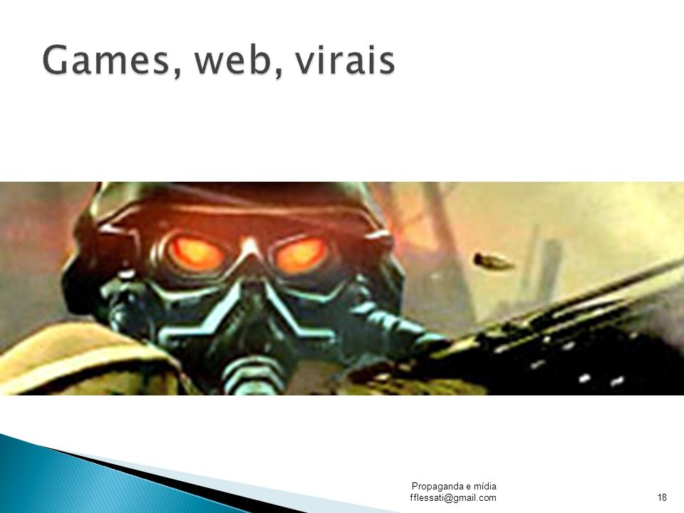 Games, web, virais Propaganda e mídia fflessati@gmail.com