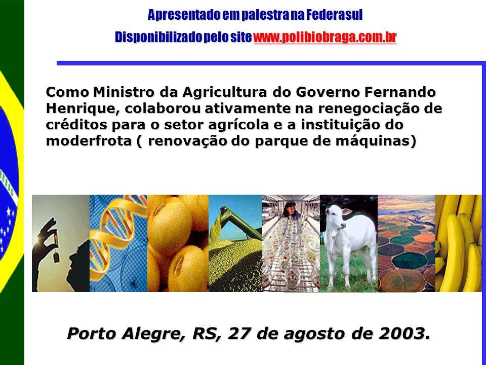 Porto Alegre, RS, 27 de agosto de 2003.
