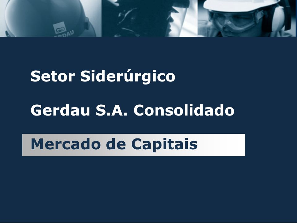 Setor Siderúrgico Gerdau S.A. Consolidado