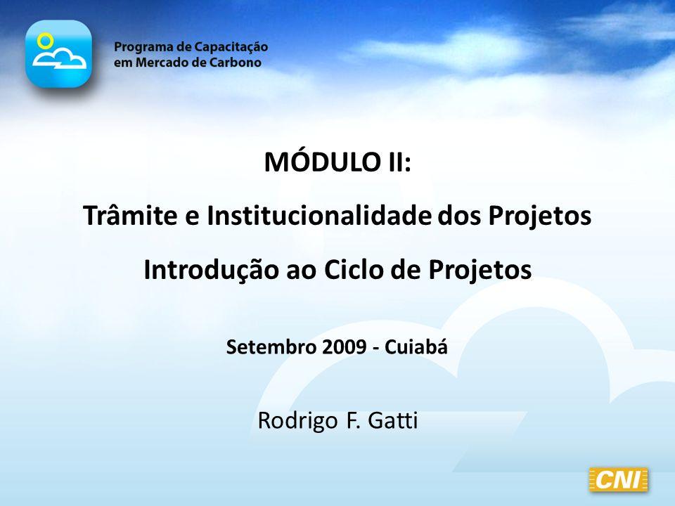 MÓDULO II: Trâmite e Institucionalidade dos Projetos Introdução ao Ciclo de Projetos