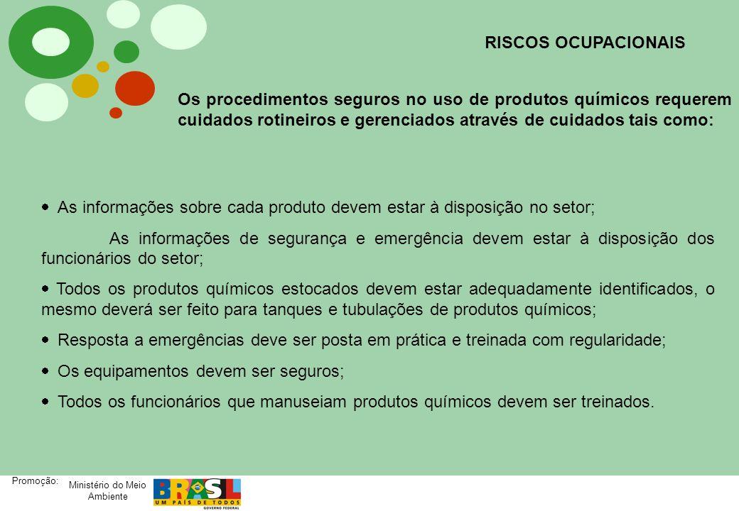 RISCOS OCUPACIONAIS Os procedimentos seguros no uso de produtos químicos requerem cuidados rotineiros e gerenciados através de cuidados tais como: