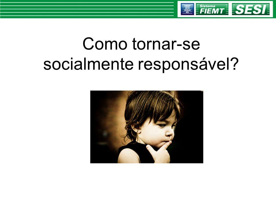 Como tornar-se socialmente responsável