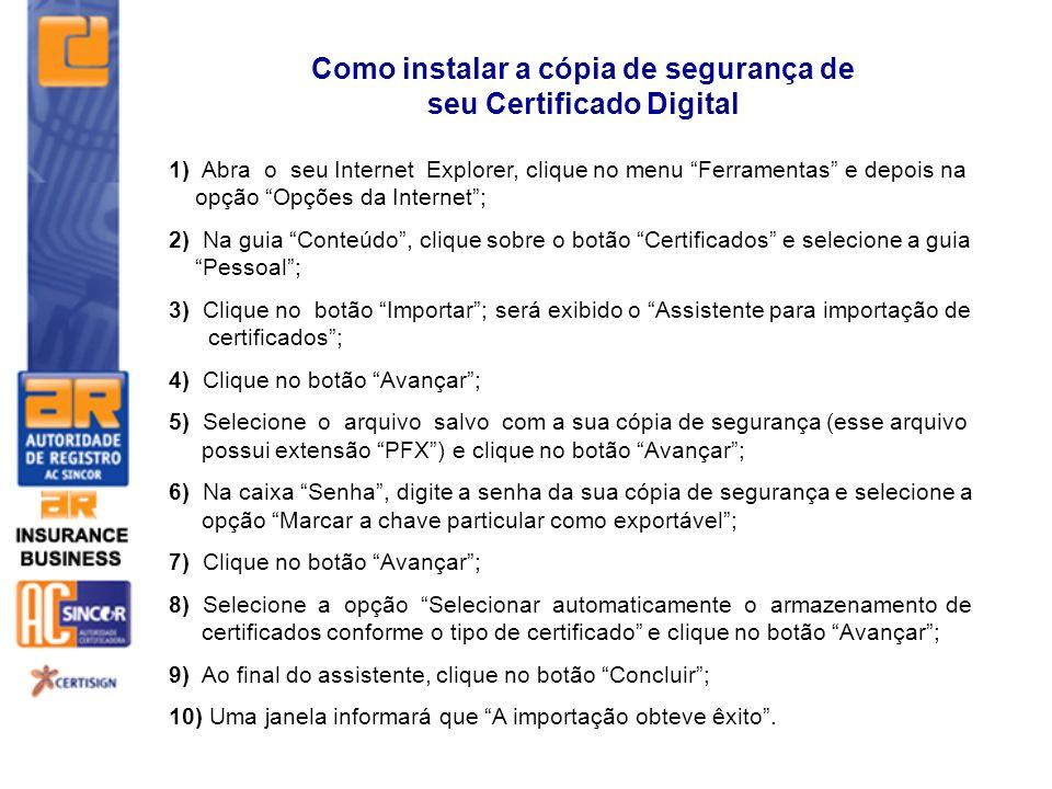 Como instalar a cópia de segurança de seu Certificado Digital