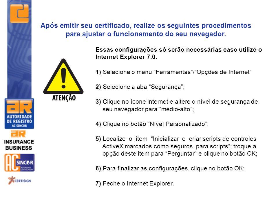 Após emitir seu certificado, realize os seguintes procedimentos