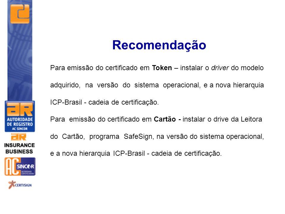 Recomendação Para emissão do certificado em Token – instalar o driver do modelo.