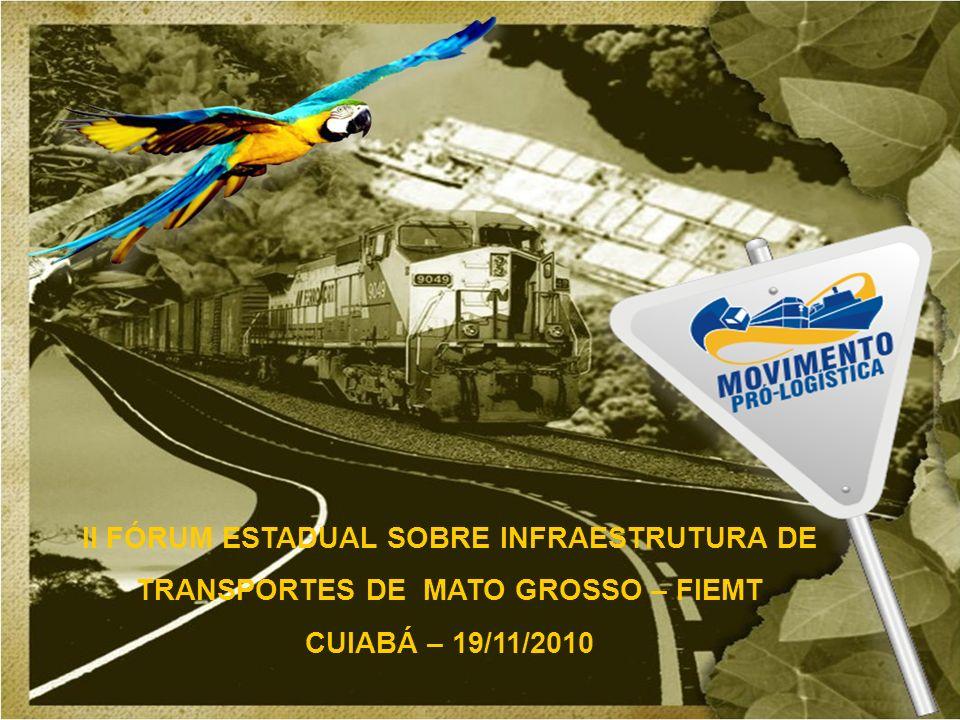 II FÓRUM ESTADUAL SOBRE INFRAESTRUTURA DE TRANSPORTES DE MATO GROSSO – FIEMT