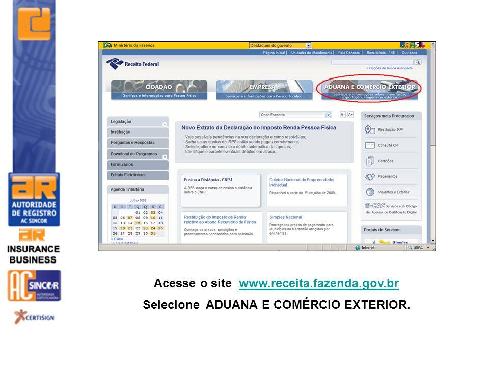 Acesse o site www.receita.fazenda.gov.br