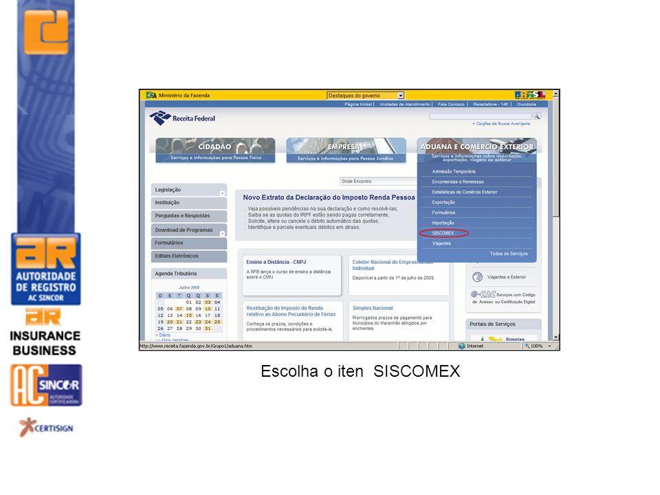 Escolha o iten SISCOMEX