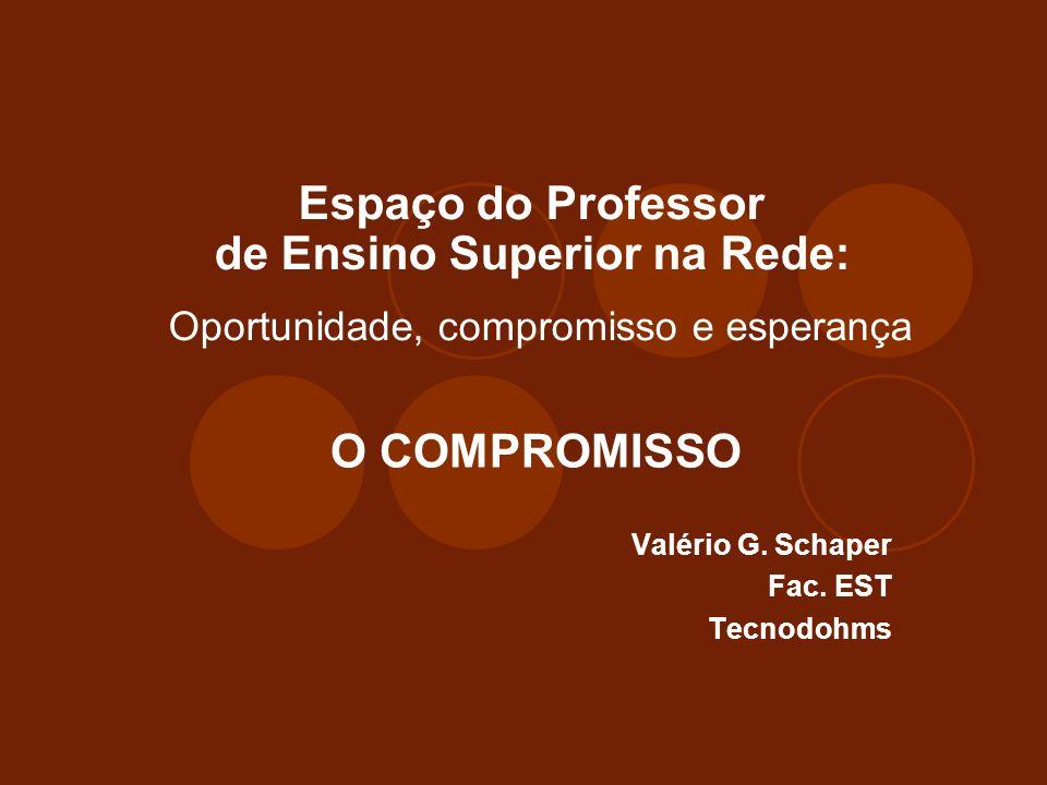 O COMPROMISSO Valério G. Schaper Fac. EST Tecnodohms