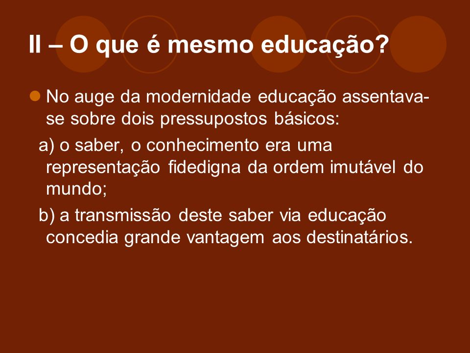 II – O que é mesmo educação