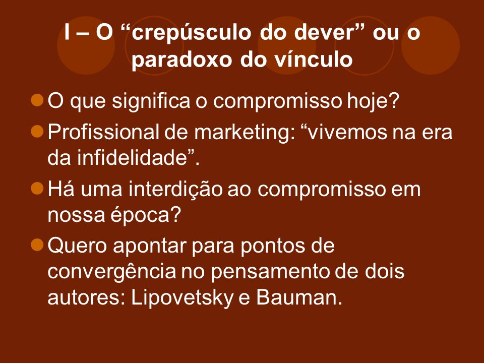 I – O crepúsculo do dever ou o paradoxo do vínculo