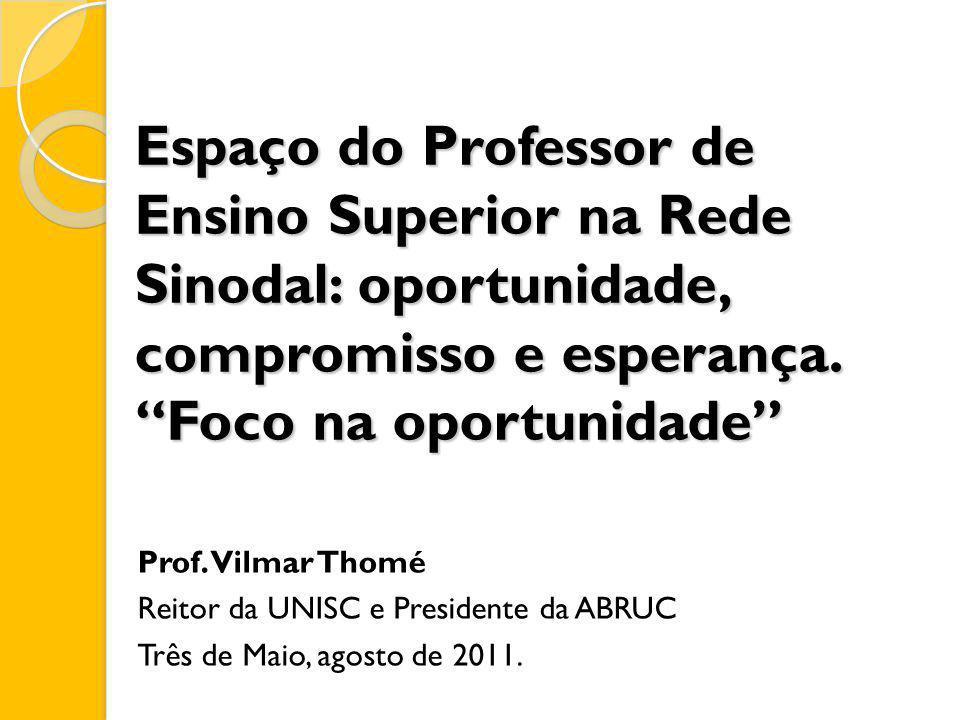 Espaço do Professor de Ensino Superior na Rede Sinodal: oportunidade, compromisso e esperança. Foco na oportunidade