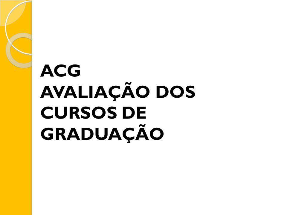 ACG AVALIAÇÃO DOS CURSOS DE GRADUAÇÃO