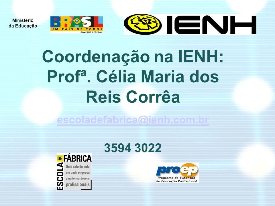 Coordenação na IENH: Profª. Célia Maria dos Reis Corrêa