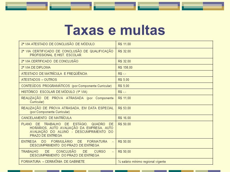 Taxas e multas 2ª VIA ATESTADO DE CONCLUSÃO DE MÓDULO R$ 11,00