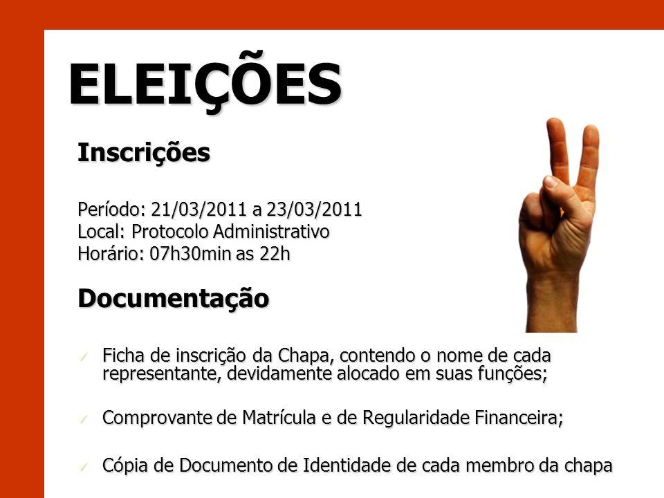 ELEIÇÕES Inscrições Documentação Período: 21/03/2011 a 23/03/2011