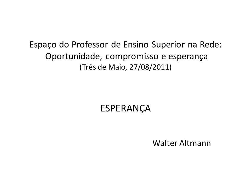 ESPERANÇA Walter Altmann
