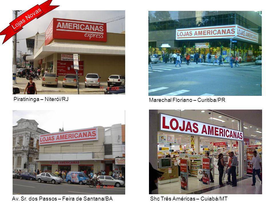 Lojas Novas Piratininga – Niterói/RJ Marechal Floriano – Curitiba/PR
