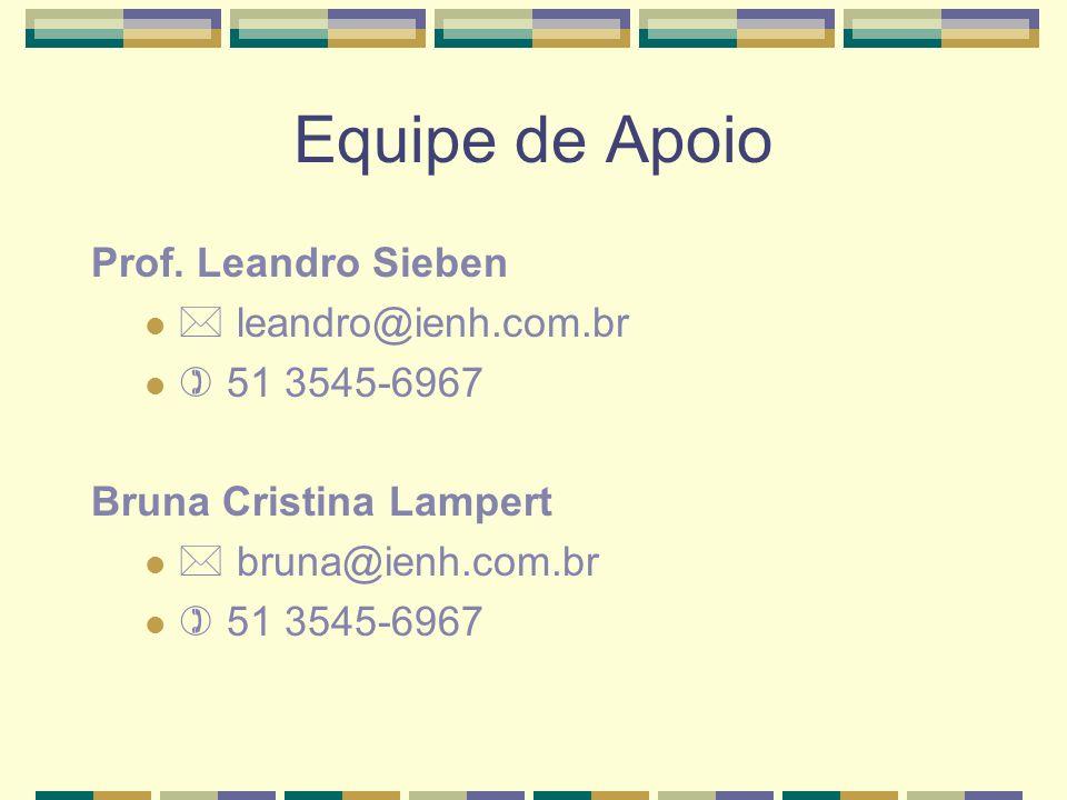 Equipe de Apoio Prof. Leandro Sieben  leandro@ienh.com.br