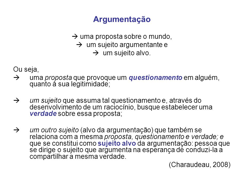 Argumentação  uma proposta sobre o mundo,  um sujeito argumentante e