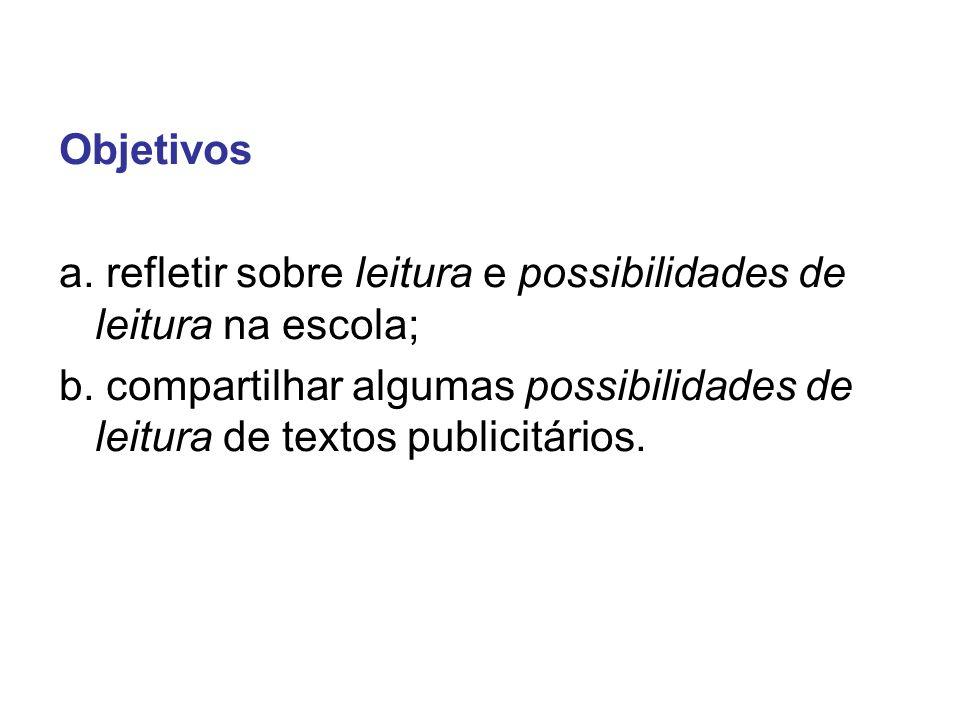 Objetivos a. refletir sobre leitura e possibilidades de leitura na escola;