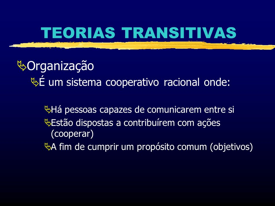 TEORIAS TRANSITIVAS Organização