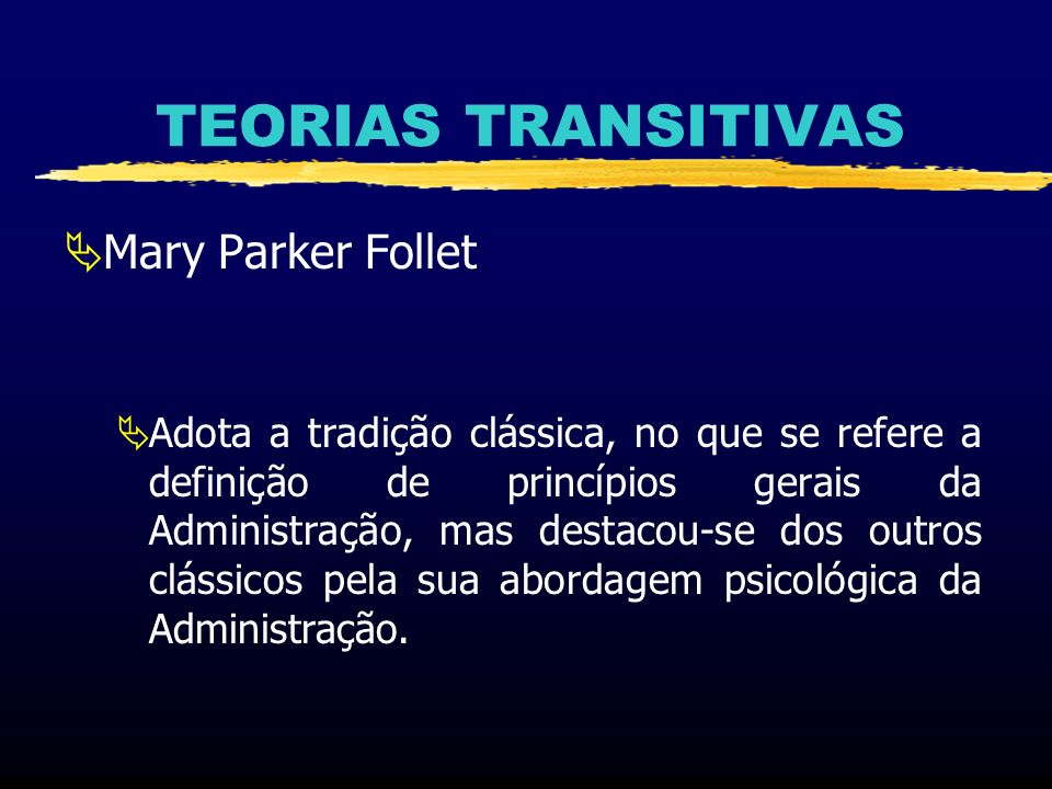 TEORIAS TRANSITIVAS Mary Parker Follet