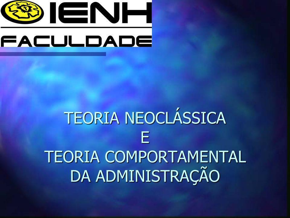 TEORIA NEOCLÁSSICA E TEORIA COMPORTAMENTAL DA ADMINISTRAÇÃO