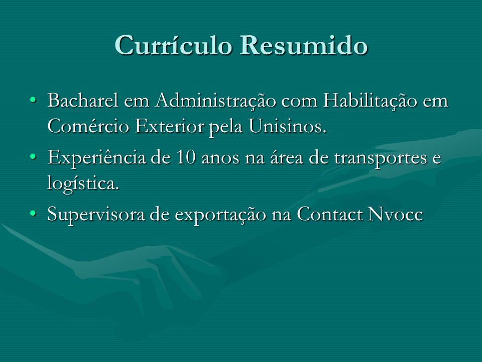 Currículo Resumido Bacharel em Administração com Habilitação em Comércio Exterior pela Unisinos.